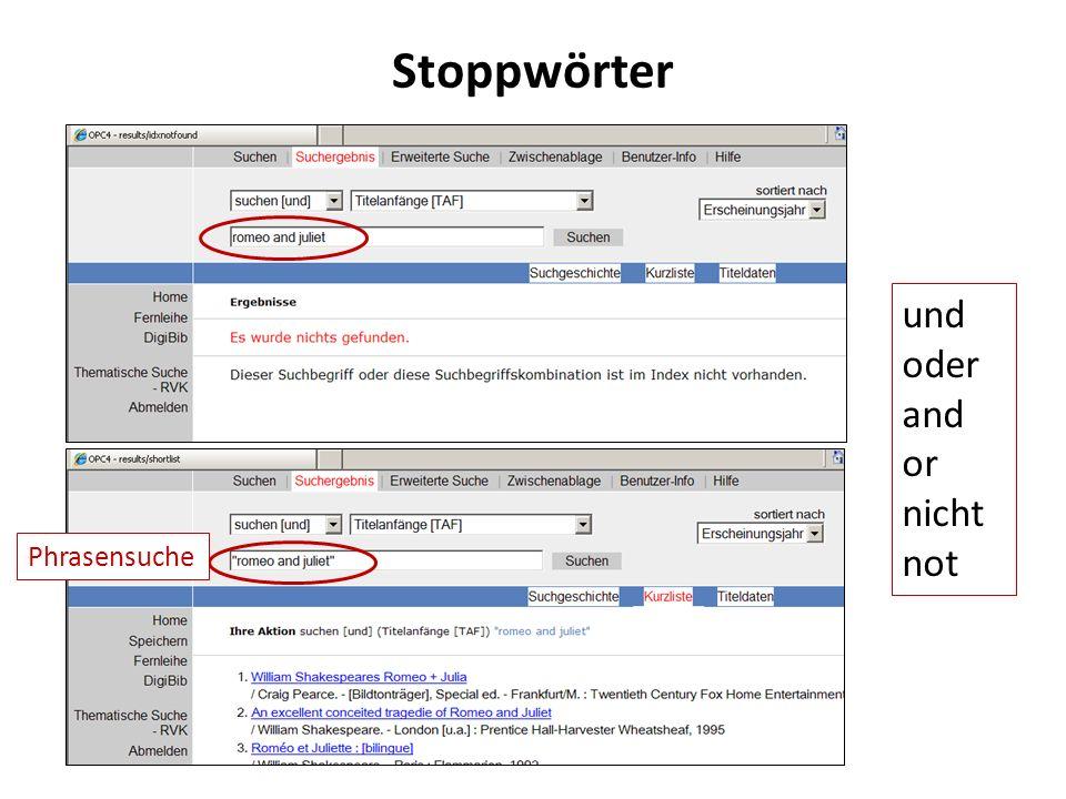 Stoppwörter und oder and or nicht not Phrasensuche