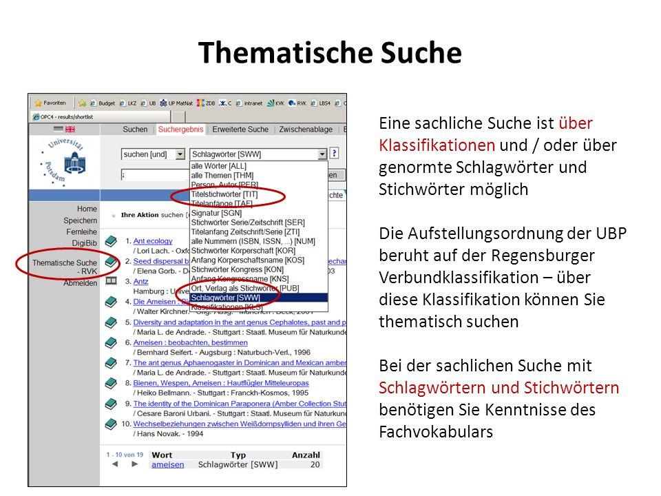 Thematische Suche Eine sachliche Suche ist über Klassifikationen und / oder über genormte Schlagwörter und Stichwörter möglich Die Aufstellungsordnung