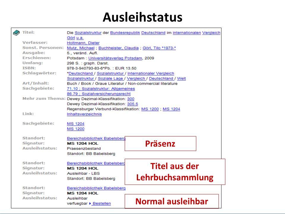 Ausleihstatus Normal ausleihbar Präsenz Titel aus der Lehrbuchsammlung