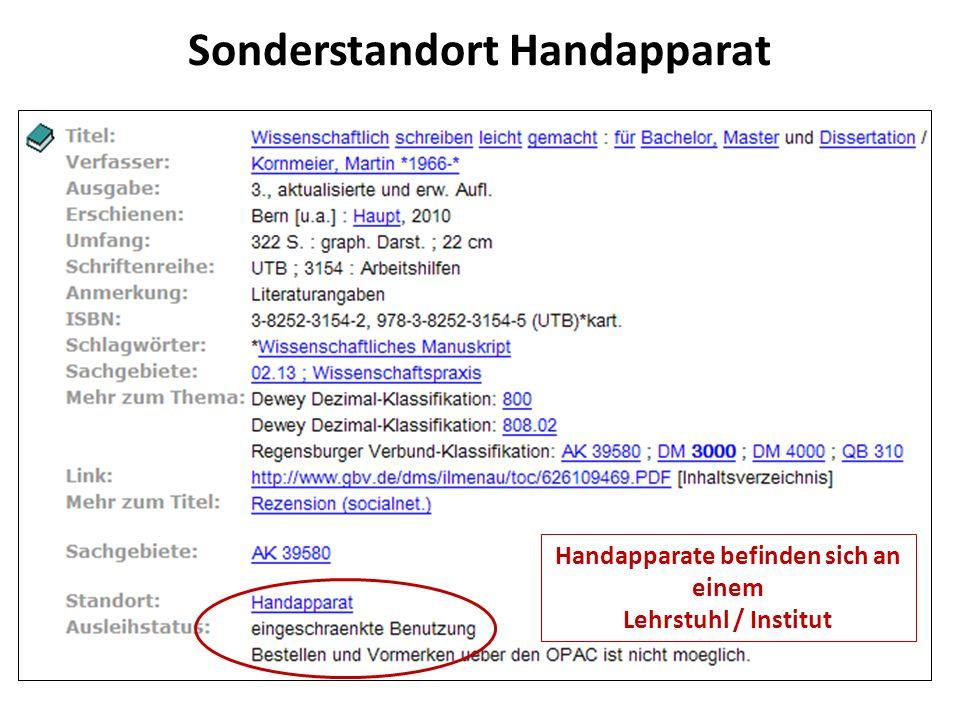 Sonderstandort Handapparat Handapparate befinden sich an einem Lehrstuhl / Institut