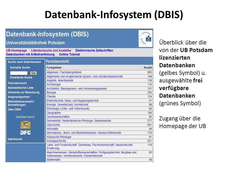 Datenbank-Infosystem (DBIS) Überblick über die von der UB Potsdam lizenzierten Datenbanken (gelbes Symbol) u. ausgewählte frei verfügbare Datenbanken