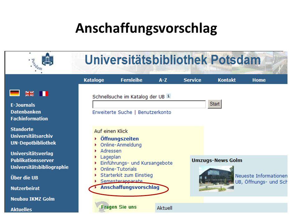 Anschaffungsvorschlag Sie können uns helfen, Bestandslücken zu schließen! http://info.ub.uni-potsdam.de/avorschl.php