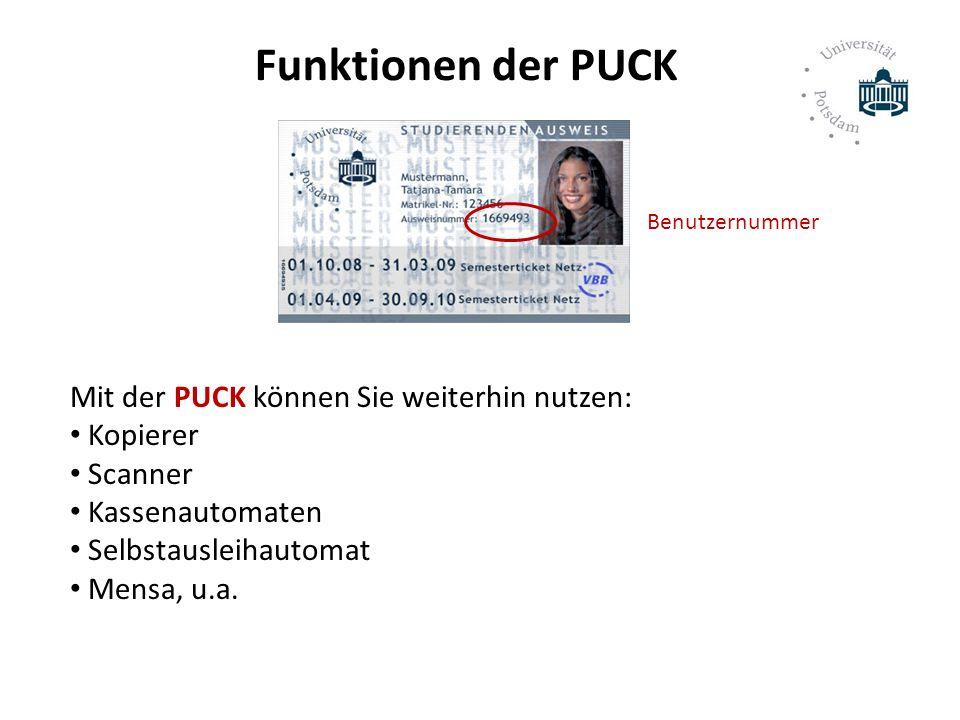 Mit der PUCK können Sie weiterhin nutzen: Kopierer Scanner Kassenautomaten Selbstausleihautomat Mensa, u.a. Funktionen der PUCK Benutzernummer