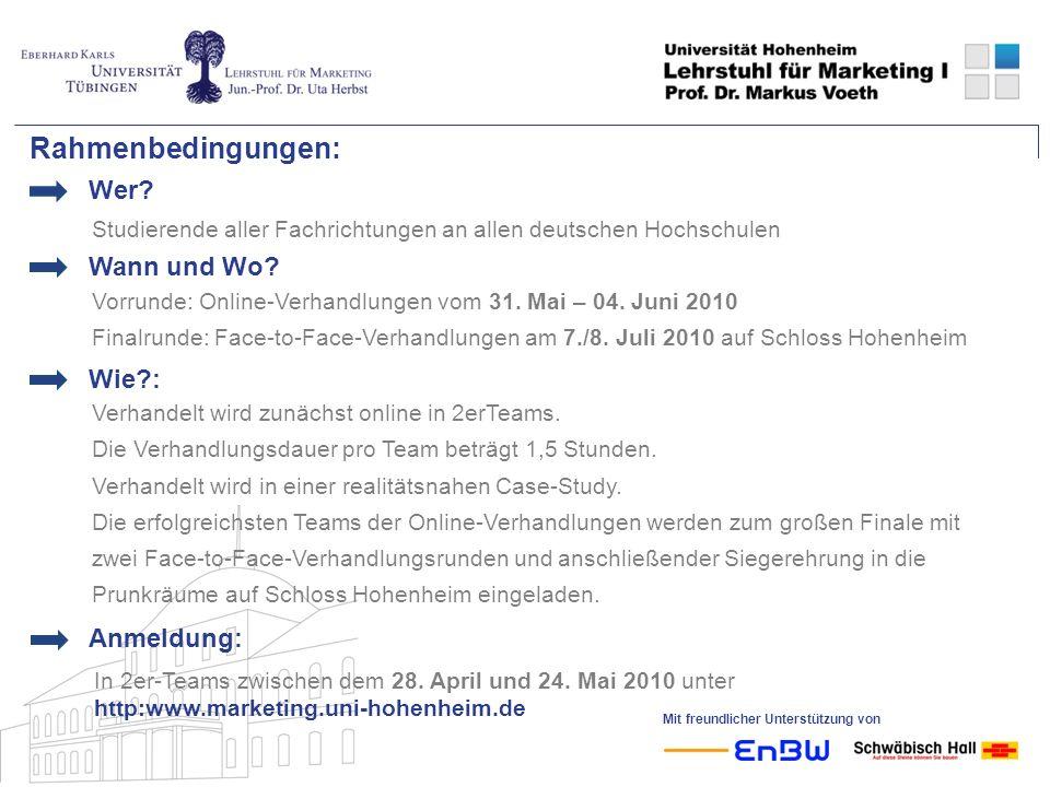 Mit freundlicher Unterstützung von Rahmenbedingungen: Studierende aller Fachrichtungen an allen deutschen Hochschulen Wer.