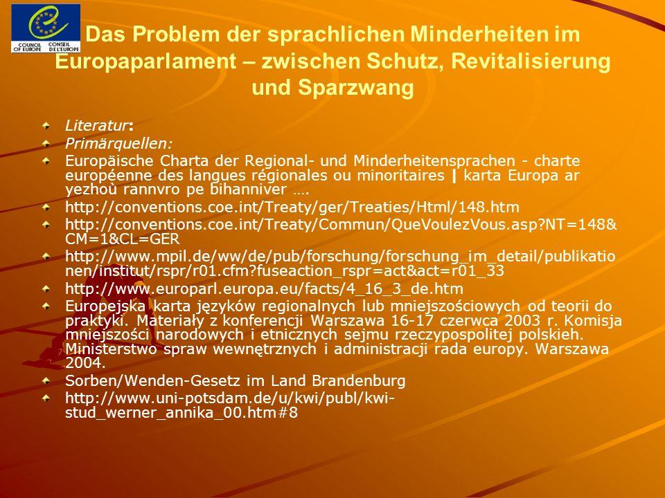 Das Problem der sprachlichen Minderheiten im Europaparlament – zwischen Schutz, Revitalisierung und Sparzwang Literatur: Primärquellen: Europäische Ch