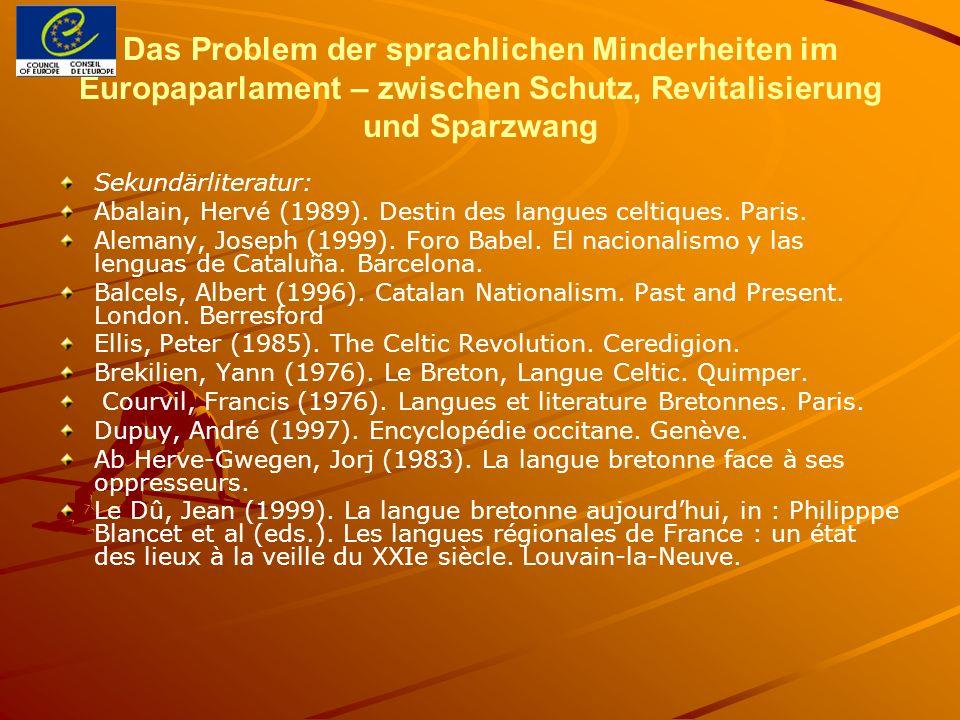 Das Problem der sprachlichen Minderheiten im Europaparlament – zwischen Schutz, Revitalisierung und Sparzwang Sekundärliteratur: Abalain, Hervé (1989).