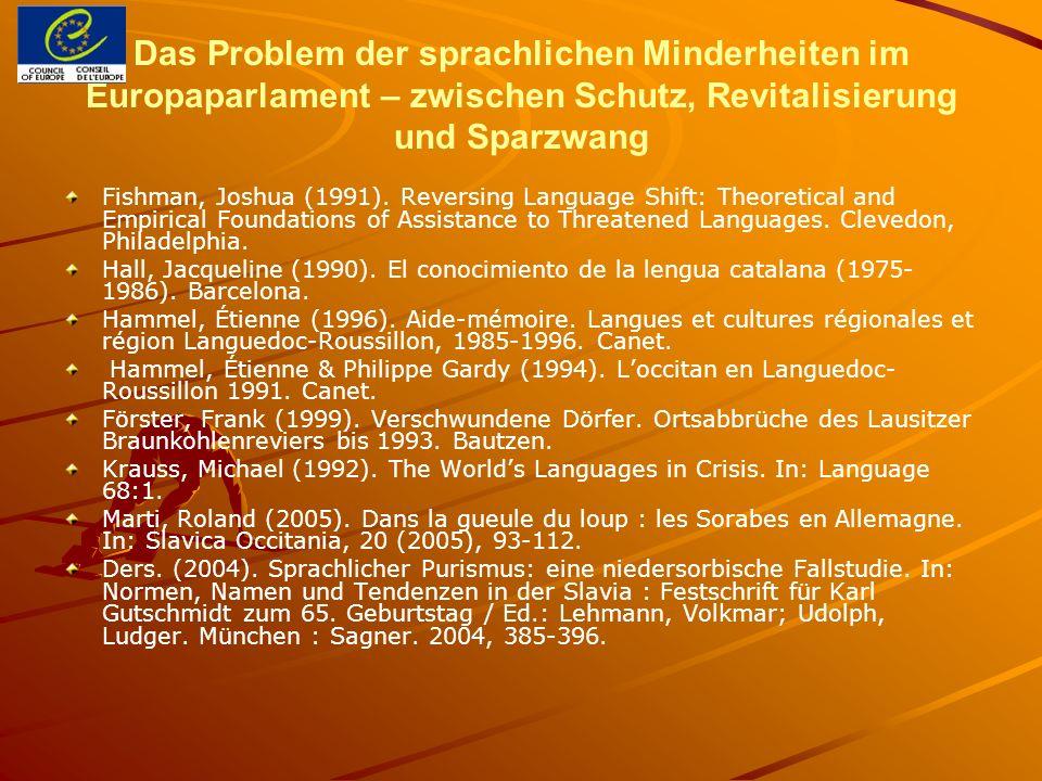 Das Problem der sprachlichen Minderheiten im Europaparlament – zwischen Schutz, Revitalisierung und Sparzwang Fishman, Joshua (1991). Reversing Langua