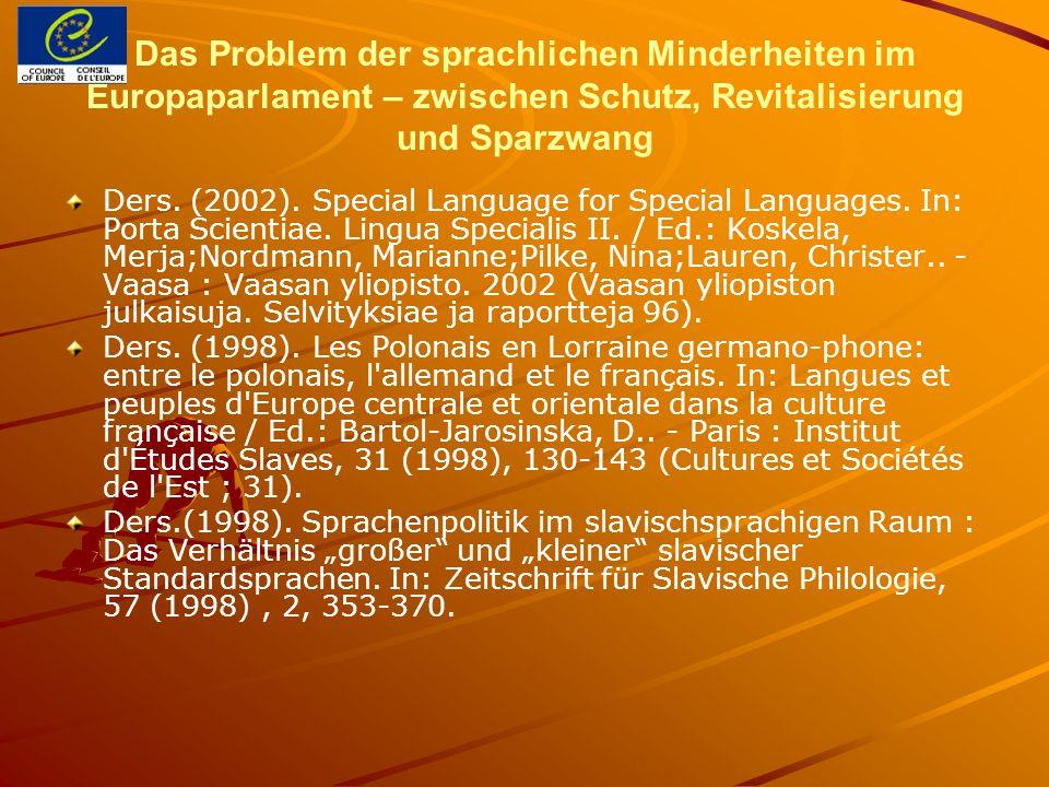 Das Problem der sprachlichen Minderheiten im Europaparlament – zwischen Schutz, Revitalisierung und Sparzwang Ders. (2002). Special Language for Speci