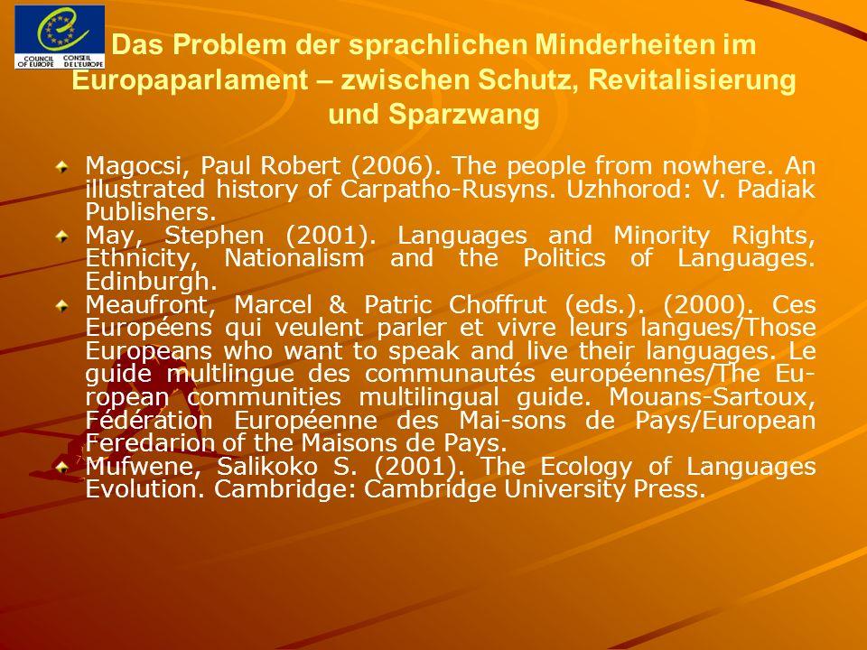 Das Problem der sprachlichen Minderheiten im Europaparlament – zwischen Schutz, Revitalisierung und Sparzwang Magocsi, Paul Robert (2006). The people