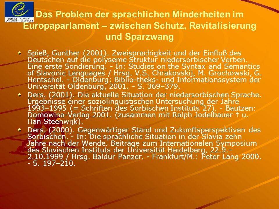 Das Problem der sprachlichen Minderheiten im Europaparlament – zwischen Schutz, Revitalisierung und Sparzwang Spieß, Gunther (2001). Zweisprachigkeit