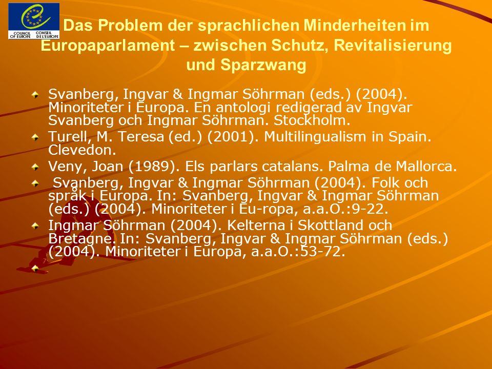 Das Problem der sprachlichen Minderheiten im Europaparlament – zwischen Schutz, Revitalisierung und Sparzwang Svanberg, Ingvar & Ingmar Söhrman (eds.)