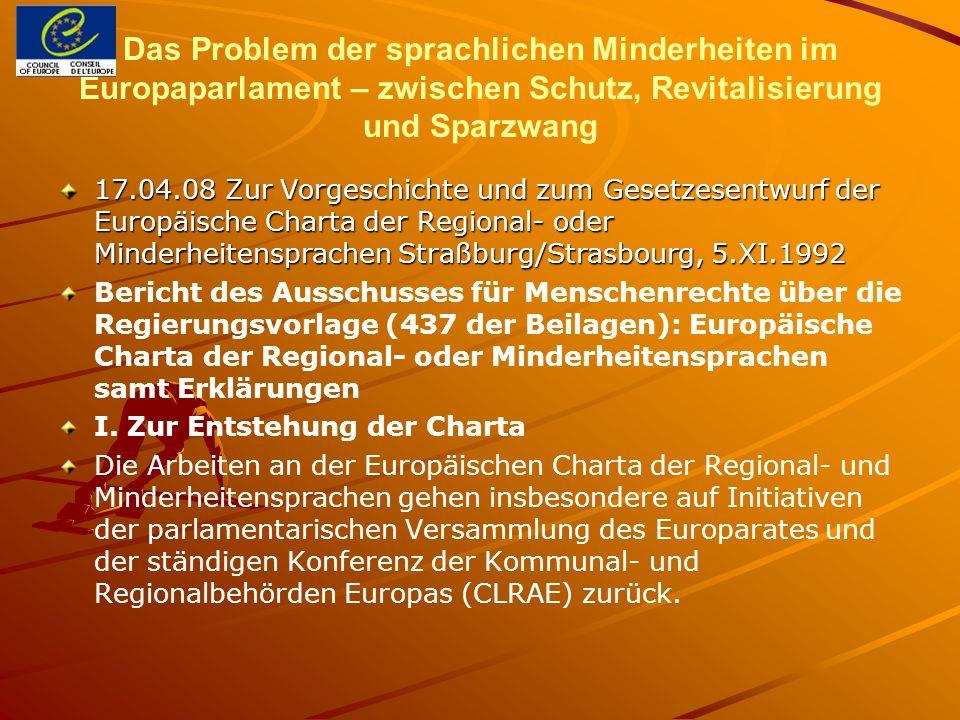 Das Problem der sprachlichen Minderheiten im Europaparlament – zwischen Schutz, Revitalisierung und Sparzwang 17.04.08 Zur Vorgeschichte und zum Geset