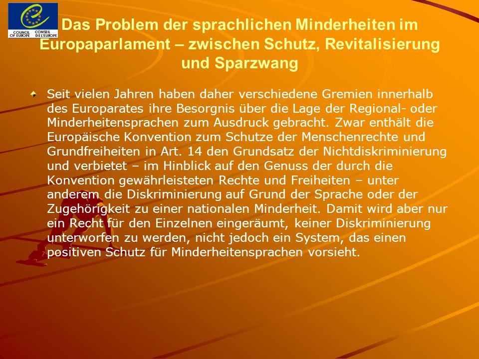 Das Problem der sprachlichen Minderheiten im Europaparlament – zwischen Schutz, Revitalisierung und Sparzwang Seit vielen Jahren haben daher verschied