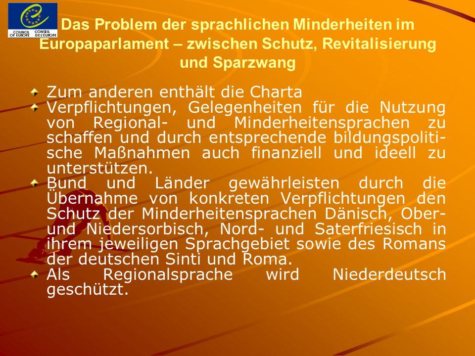 Das Problem der sprachlichen Minderheiten im Europaparlament – zwischen Schutz, Revitalisierung und Sparzwang Sind diese Maßnahmen ausreichend.