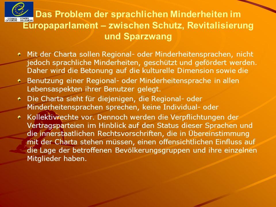 Das Problem der sprachlichen Minderheiten im Europaparlament – zwischen Schutz, Revitalisierung und Sparzwang Mit der Charta sollen Regional- oder Min