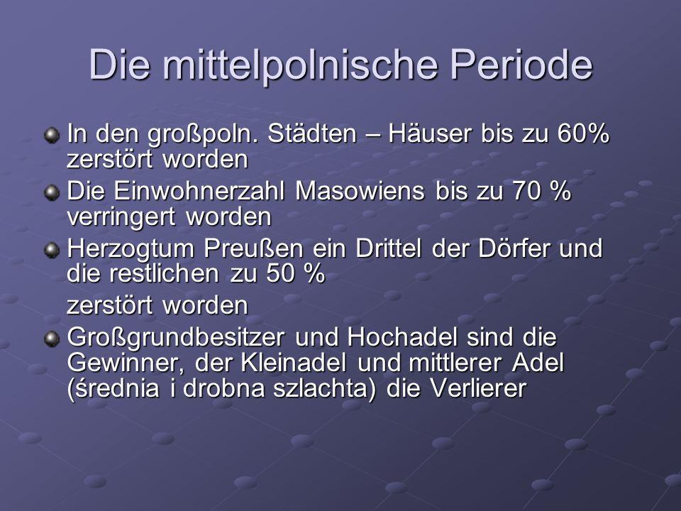 Die mittelpolnische Periode In den großpoln.