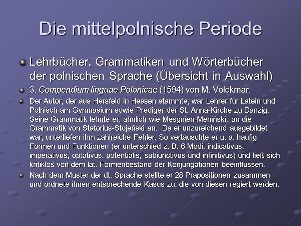 Die mittelpolnische Periode Lehrbücher, Grammatiken und Wörterbücher der polnischen Sprache (Übersicht in Auswahl) 3.