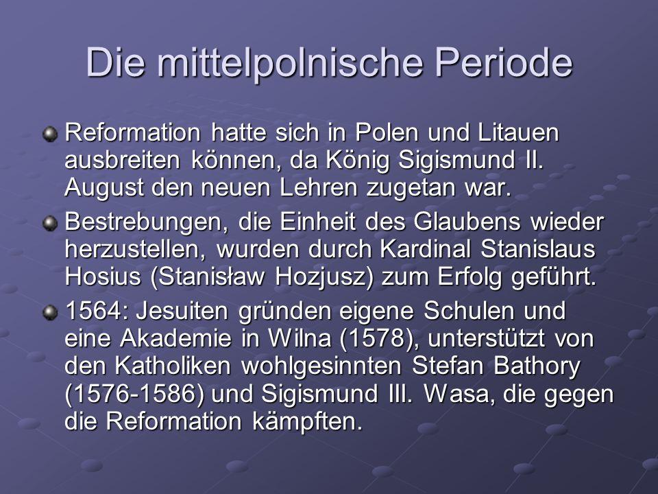 Die mittelpolnische Periode Reformation hatte sich in Polen und Litauen ausbreiten können, da König Sigismund II.