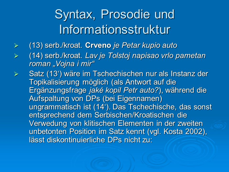 Syntax, Prosodie und Informationsstruktur (13) serb./kroat. Crveno je Petar kupio auto (13) serb./kroat. Crveno je Petar kupio auto (14) serb./kroat.