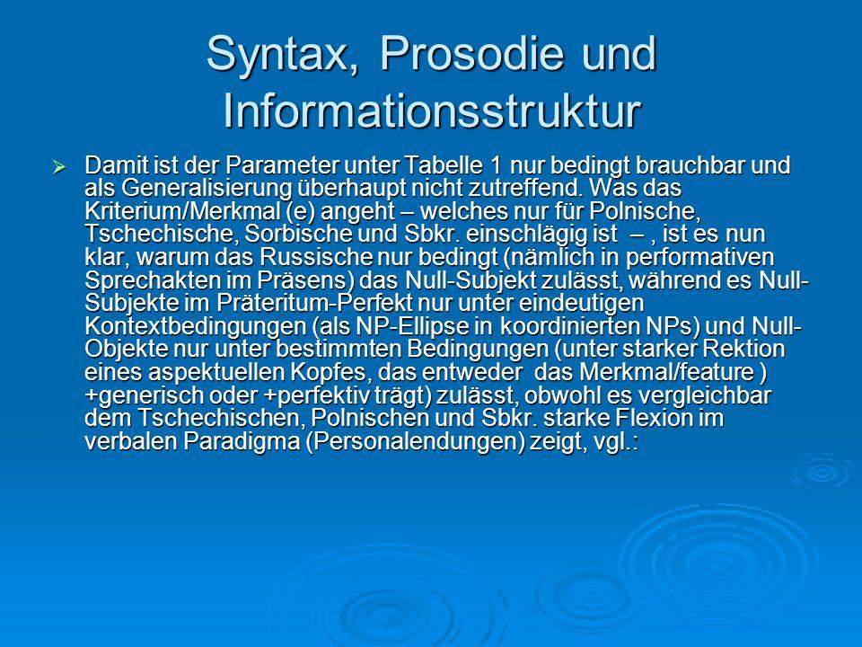 Syntax, Prosodie und Informationsstruktur Damit ist der Parameter unter Tabelle 1 nur bedingt brauchbar und als Generalisierung überhaupt nicht zutref