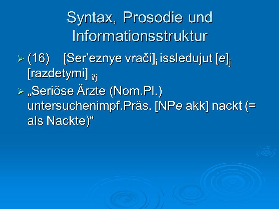 Syntax, Prosodie und Informationsstruktur (16) [Sereznye vrači] i issledujut [e] j [razdetymi] i/j (16) [Sereznye vrači] i issledujut [e] j [razdetymi