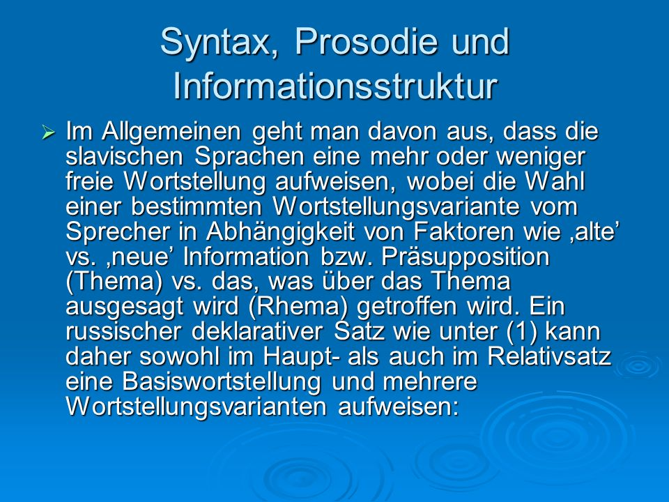Syntax, Prosodie und Informationsstruktur Im Allgemeinen geht man davon aus, dass die slavischen Sprachen eine mehr oder weniger freie Wortstellung au