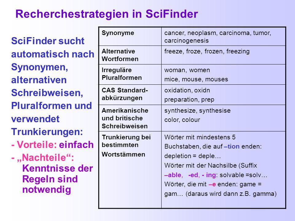 Häufige Fehler bei Suche mit SciFinder Explore References/Research Topic Beim Suchstart werden zu spezielle Fragen gestellt. Zu viele Begriffe (Konzep