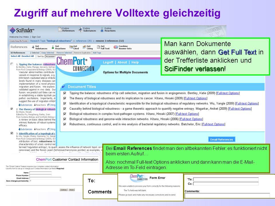 Zugriffe auf Volltexte in SciFinder Der Zugriff auf Volltexte ist über Full Text bei der Trefferliste oder Get Full Text aus der Detailanzeige zu eine