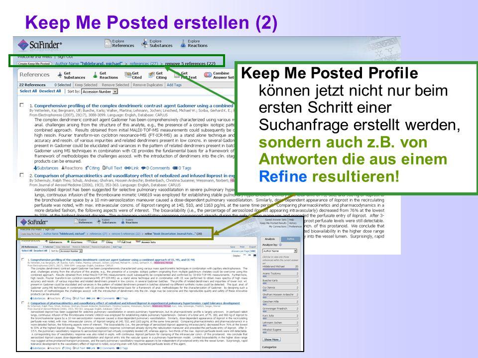 Keep Me Posted erstellen (1) Beim Profilnamen sind auch Umlaute erlaubt. Aktivierung der Benachrichtigung über Keep Me Posted- Ergebnisse per E-Mail b
