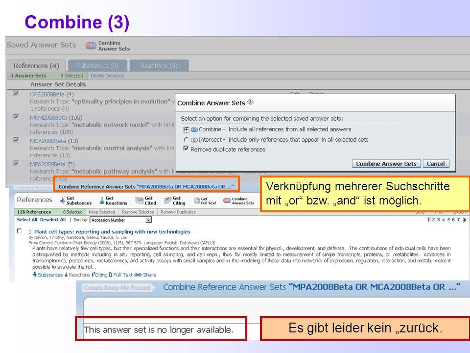 Combine (2) Ein Combine ist auch mit bei CAS gespeicherten Antwortsätzen möglich. Akademische Nutzer können maximal 20 Antwortsätze speichern.