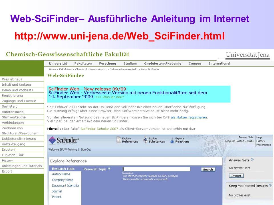 SciFinder:Hilfeseiten https://www.cas.org/help/scifinder/index.htm Über die o.g. Adresse kann man die Hilfeseiten auch unabhängig von der SciFinder-Nu
