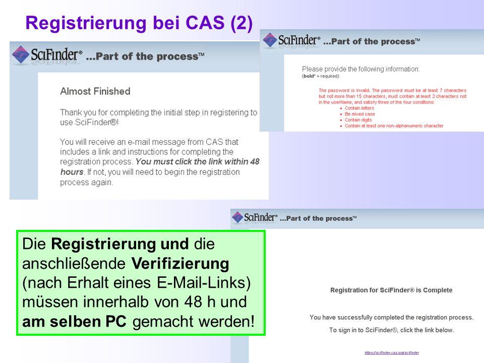 Registrierung bei CAS Die fettgedruckten Felder müssen ausgefüllt werden. Für die Registrierung bei CAS gibt es einen speziellen Link: https://scifind