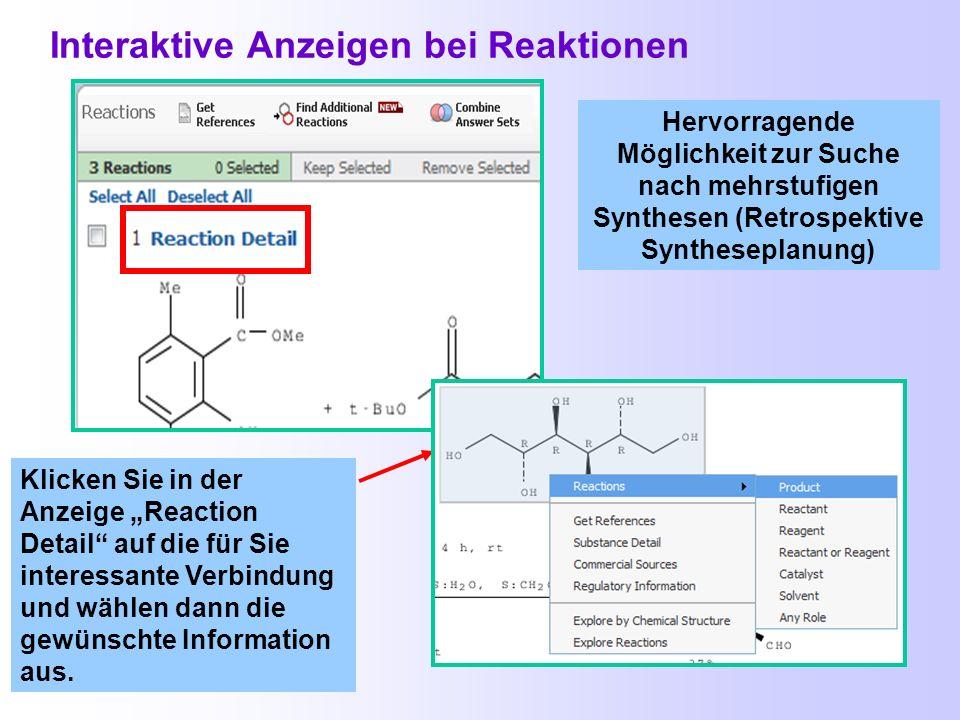 Alle Schritte einer Reaktion auf einen Blick Einzelne Reaktionsschritte sind sichtbar. Ausgangsstoffe und Produkte für Substanzinformationen sind ankl