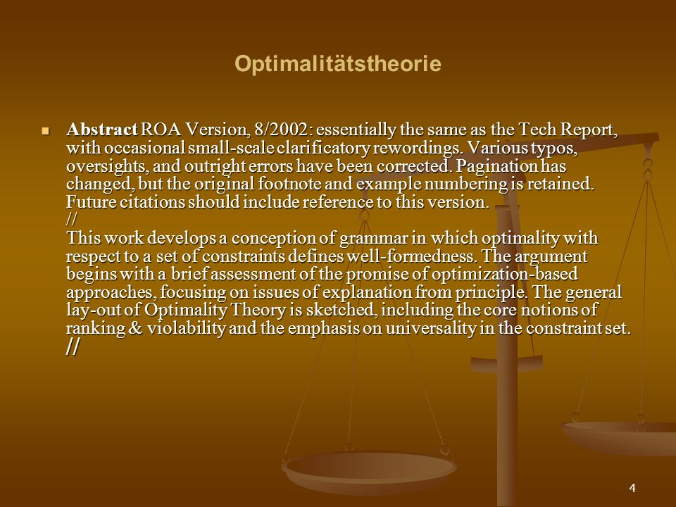 45 Optimalitätstheorie 1.Hausaufgabe zum nächsten Mal (03.11.08): 1.