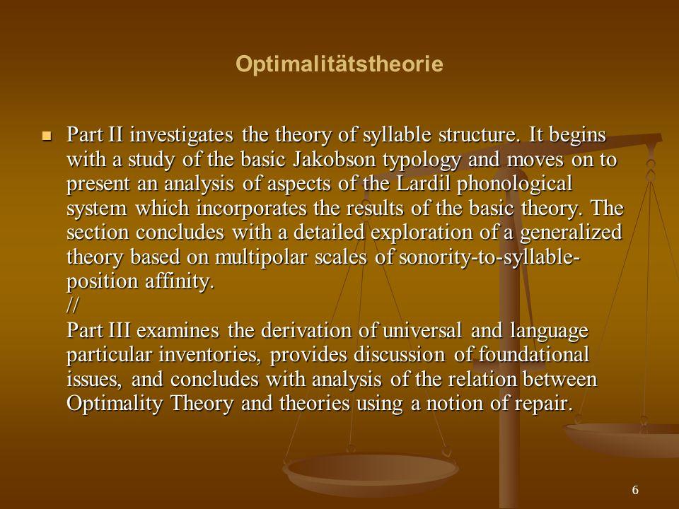 27 Optimalitätstheorie Treuebeschränkungen (T) beziehen sich dabei direkt auf die Interaktion zwischen Input und Kandidat.