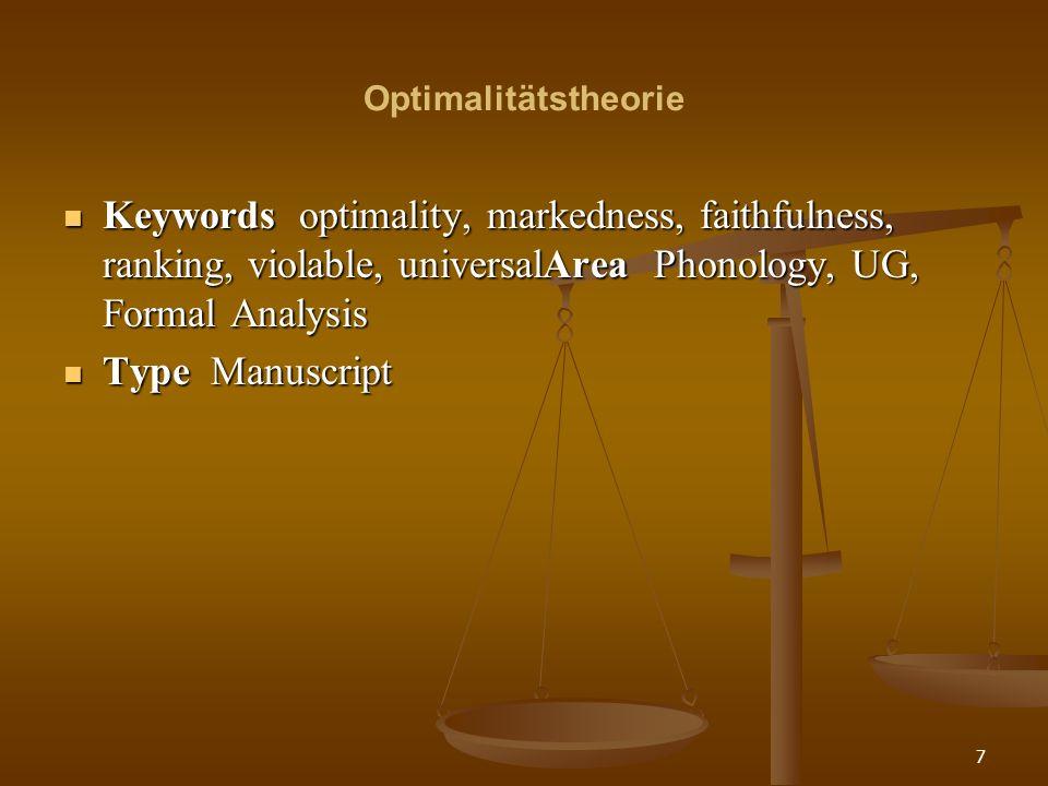 18 Optimalitätstheorie Ein Ausdruck wird in der OT als Input bezeichnet, die Menge der möglichen Realisierungen dieses Ausdruckes heißt Output oder Kandidatenmenge.