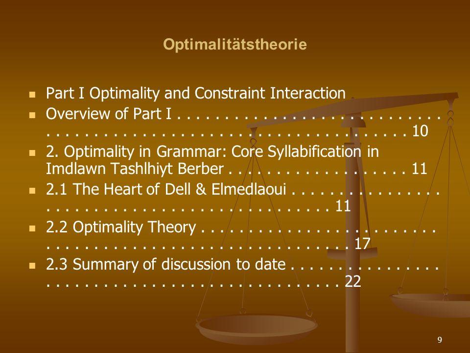 40 Optimalitätstheorie Syntax Syntax Ein Beispiel aus der Syntax ist die Erklärung verschiedener Wh- Bewegungsmuster bei Mehrfachfragesätzen in den Sprachen der Welt.