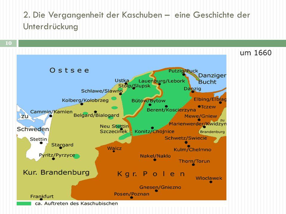 2. Die Vergangenheit der Kaschuben – eine Geschichte der Unterdrückung 10 um 1660