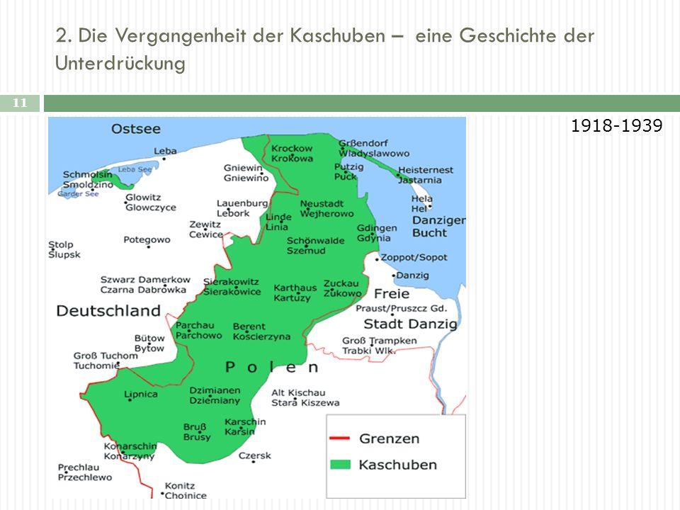 2. Die Vergangenheit der Kaschuben – eine Geschichte der Unterdrückung 11 E 1918-1939