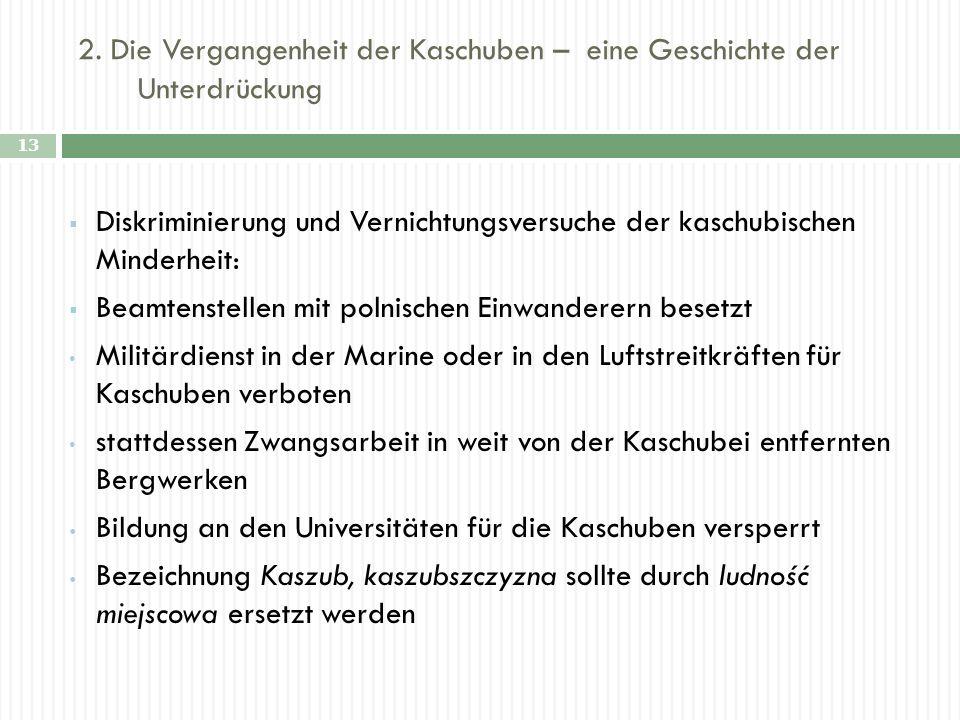 2. Die Vergangenheit der Kaschuben – eine Geschichte der Unterdrückung 13 Diskriminierung und Vernichtungsversuche der kaschubischen Minderheit: Beamt