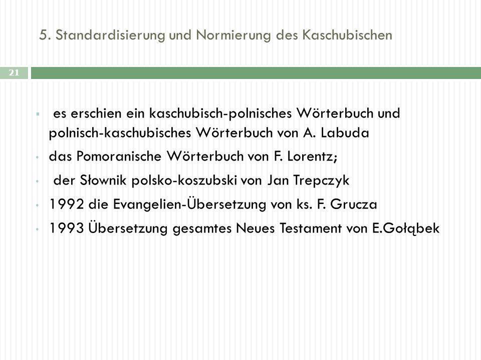 5. Standardisierung und Normierung des Kaschubischen 21 es erschien ein kaschubisch-polnisches Wörterbuch und polnisch-kaschubisches Wörterbuch von A.