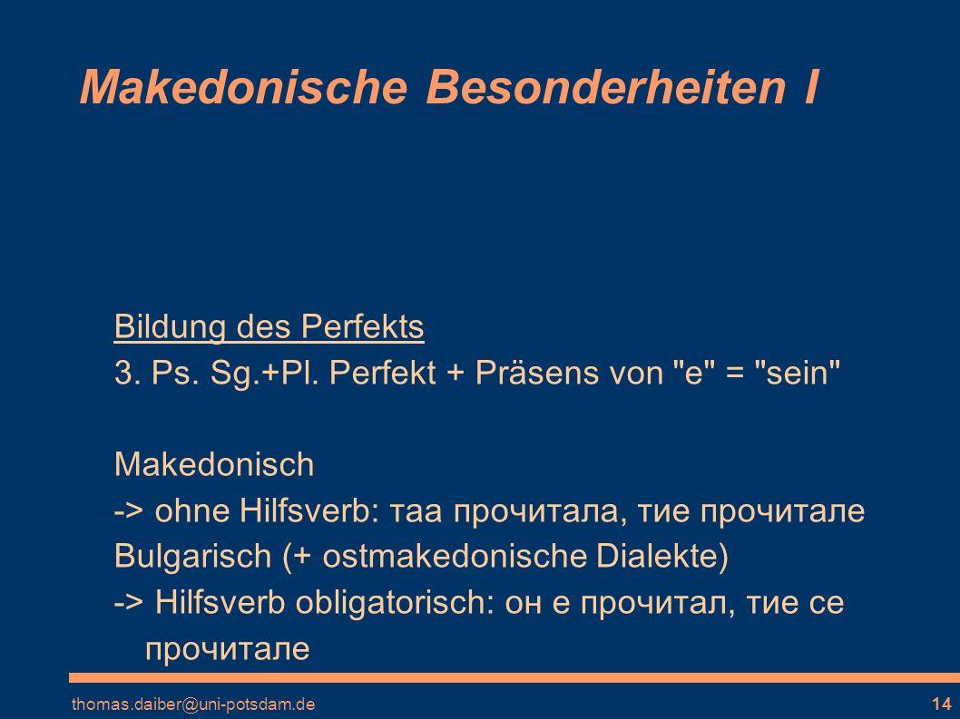 thomas.daiber@uni-potsdam.de14 Makedonische Besonderheiten I Bildung des Perfekts 3.