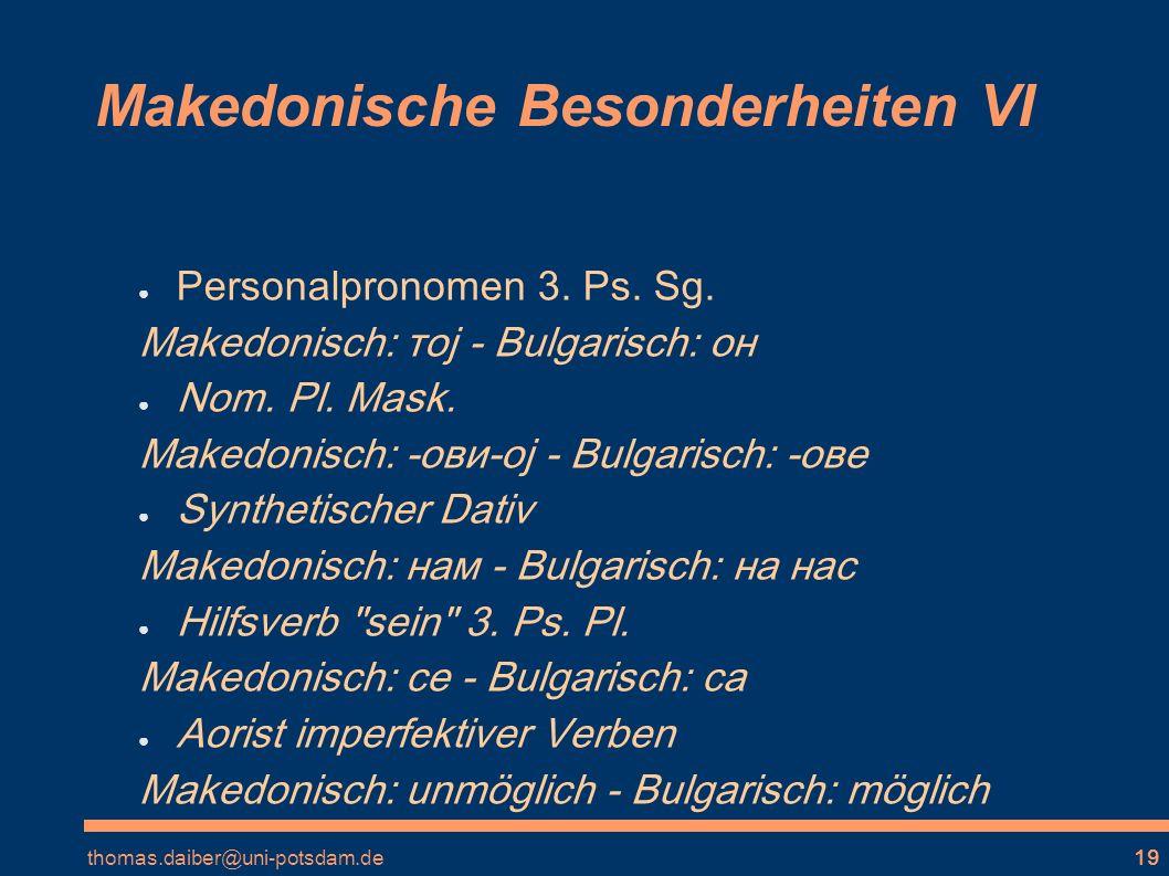 thomas.daiber@uni-potsdam.de19 Makedonische Besonderheiten VI Personalpronomen 3.