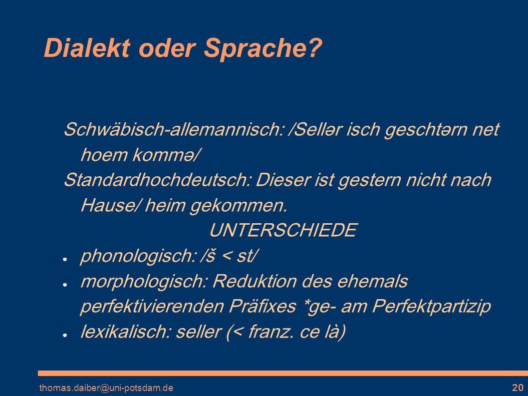thomas.daiber@uni-potsdam.de20 Dialekt oder Sprache.