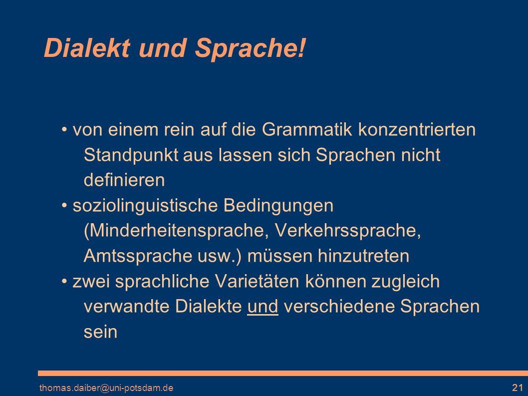 thomas.daiber@uni-potsdam.de21 Dialekt und Sprache.