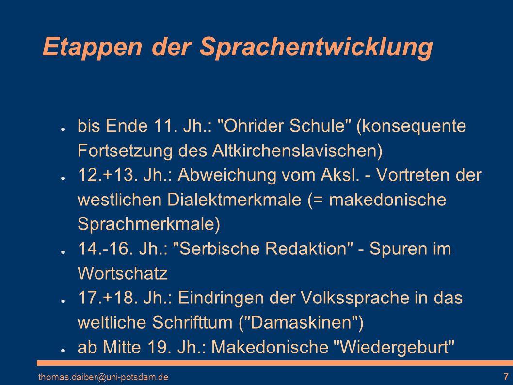 thomas.daiber@uni-potsdam.de7 Etappen der Sprachentwicklung bis Ende 11.