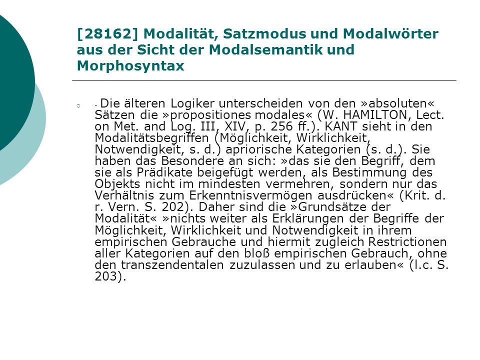 [28162] Modalität, Satzmodus und Modalwörter aus der Sicht der Modalsemantik und Morphosyntax - Die älteren Logiker unterscheiden von den »absoluten«