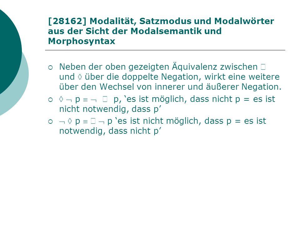[28162] Modalität, Satzmodus und Modalwörter aus der Sicht der Modalsemantik und Morphosyntax Neben der oben gezeigten Äquivalenz zwischen und über di