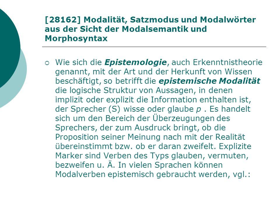 [28162] Modalität, Satzmodus und Modalwörter aus der Sicht der Modalsemantik und Morphosyntax Wie sich die Epistemologie, auch Erkenntnistheorie genan