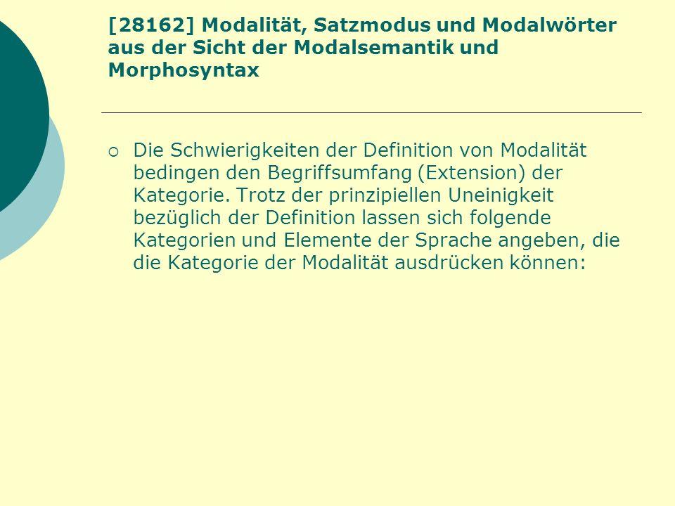 [28162] Modalität, Satzmodus und Modalwörter aus der Sicht der Modalsemantik und Morphosyntax Die Schwierigkeiten der Definition von Modalität bedinge